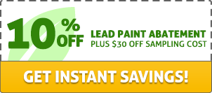 10% off lead paint abatement plus $30 off sampling cost. Get instant savings!