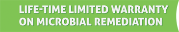 Lifetime Limited Warranty on Microbial Remediation