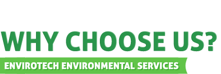 Why Choose EnviroTech?